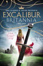 excalibur (britannia. libro 1)-anna alonso-javier pelegrin-9788483658918