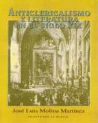 El libro de Anticlericalismo y literatura en el siglo xix autor JOSE LUIS MOLINA MARTINEZ DOC!