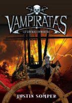 vampiratas 6: la guerra mortal justin somper 9788484418818