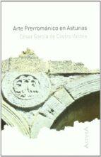arte prerromanico en asturias cesar garcia de castro valdes 9788484591818