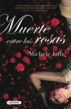 muerte entre las rosas michele jaffe 9788484836018