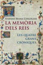 la memoria dels reis: les quatre grans croniques stefano maria cingolani 9788485031818