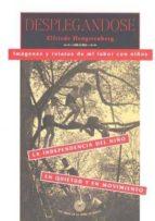 desplegandose: imagenes y relatos de mi labor con niños. la indep endencia del niño en quietud y en movimiento (2ªed.)-elfriede hengstenberg-9788487403118