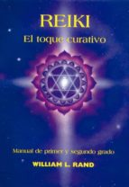 reiki: el toque curativo william l. rand 9788487476518