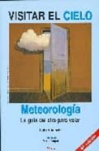 visitar el cielo: meteorologia. la guia del aire para volar (4ª e d.) hubert aupetit 9788487695018