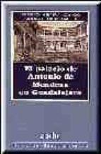 el palacio de antonio de mendoza en guadalajara antonio ortiz garcia antonio herrera casado 9788487743818
