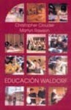 educacion waldorf: ideas de rudolf steiner en la practica christopher clouder martyn rawson 9788489197718