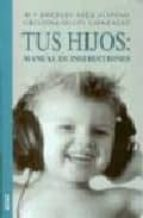 tus hijos: manual de instrucciones-mª angeles sala-cristina olles-9788489778818