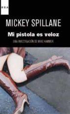 mi pistola es veloz-mickey spillane-9788490061718
