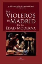los violeros de madrid en la edad moderna 9788490118818
