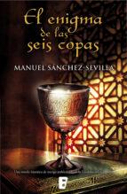 el enigma de las seis copas (ebook) manuel sanchez sevilla 9788490194218