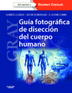 gray. guia fotografica de diseccion del cuerpo humano-m. loukas-9788490221518