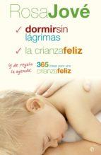 pack rosa jove (contiene: dormir sin lagrimas; la crianza feliz; 365 ideas para una crianza feliz) rosa jove 9788490605318