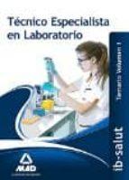 TÉCNICO/A ESPECIALISTA DE LABORATORIO DEL SERVICIO DE SALUD DE LAS ILLES BALEARS (IB-SALUT).TEMARIO VOLUMEN 1
