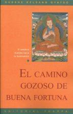 el camino gozoso de buena fortuna: el sendero budista hacia la il uminacion gueshe kelsang gyatso 9788492094318