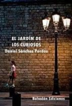 el jardin de los curiosos-daniel sanchez pardos-9788492828418