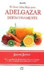 adelgazar defiinitivamente - el gran libro rojo para adelgazar de una vez por todas-jarrett junior-9788492892518