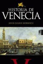 historia de venecia john julius norwich 9788493668518