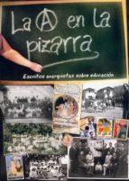 la (a) en la pizarra -  escritos anarquistas sobre educacion-9788493830618