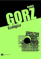 ecologica-andre gorz-9788493947118