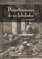perpetraciones de un fabulador-marcelo wio-9788494231018