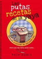 las putas recetas de la yaya-paco noble-9788494261718