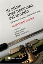 el oficio más hermoso del mundo-jose marti gomez-9788494433818