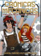 cronicas mecanicas: aventuras en un futuro tecnologico-manu sanchez montero-9788494609718