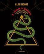 el libro de la serpiente: los libros iluminados de alan moore alan moore 9788494830518