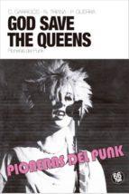 god save the queens: pioneras del punk cristina garrigos paula guerra nuria triana 9788494973918