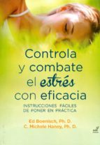 controla y combate el estres con eficacia: instrucciones faciles de poner en practica ed. boenisch c. michele haney 9788495593818