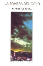 la sombra del cielo (montesinos)-alfons cervera-9788495776518