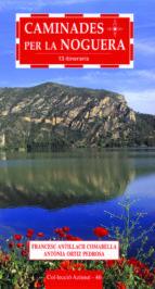 El libro de Caminades per la noguera: 13 itineraris autor FRANCESC ANTILLACH TXT!