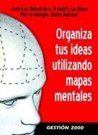 organiza tus ideas utilizando mapas mentales jean luc deladriere 9788496426818