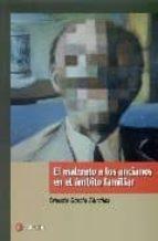 el maltrato a los ancianos en el ambito familiar-ernesto garcia sanchez-9788496465718