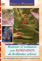 renovar el vestuario con bordados de brillantes colores beate hilbig 9788496777118