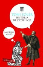 historia de catalunya: modestia a part-toni soler-9788496863118
