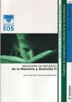 programa de refuerzo de la memoria y atencion (ii) (2ª ed.) (meto do eos)-jesus garcia vidal-daniel gonzalez manjon-9788497270618