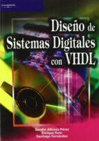 diseño de sistemas digitales con vhdl serafin alfonso perez lopez enrique soto campos santiago fernandez gomez 9788497320818