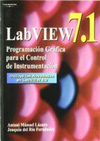 labview 7.1: programacion grafica para el control de instrumentac ion antonio manuel lazaro joaquim rio fernandez 9788497323918