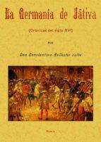 la germania de xativa (ed. facsimil)-constantino ballester julbe-9788497612418