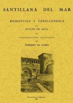 santillana del mar, romantica y caballeresca (ed. facsimil) miguel de asua y campos 9788497613118