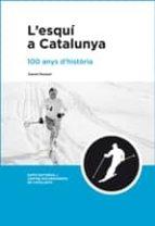l esqui a catalunya: 100 anys d historia daniel romani 9788497662918