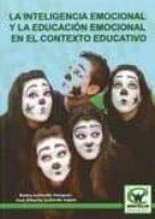 la inteligencia emocional y la educacion emocional en el contexto educativo pedro gallardo vazquez 9788498237818