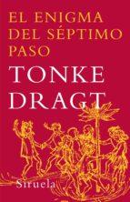 El libro de El enigma del septimo paso autor TONKE DRAGT TXT!