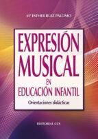 expresion musical en educacion infantil: orientaciones didacticas esther ruiz 9788498427318