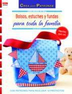 bolsos estuches y fundas para toda la familia julia korff 9788498743418