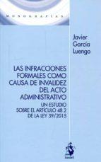 las infracciones formales como causa de invalidez del acto administrativo javier garcia luengo 9788498903218