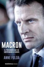 macron, el presidente que ha sorprendido a europa-anne fulda-9788499426518