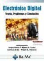 electronica digital, teoria, problemas y simulacion 2012 9788499641218